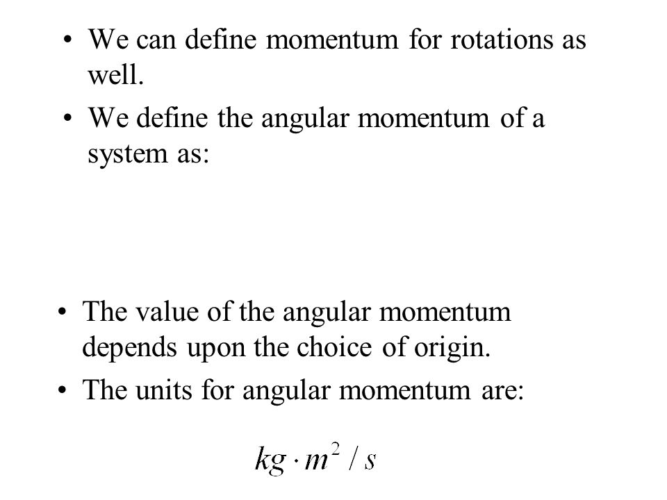 We can define momentum for rotations as well.