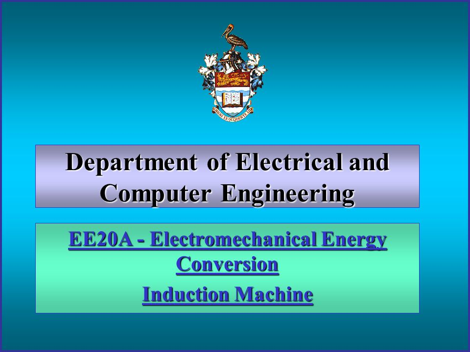 EE20A - Electromechanical Energy Conversion Induction Machine