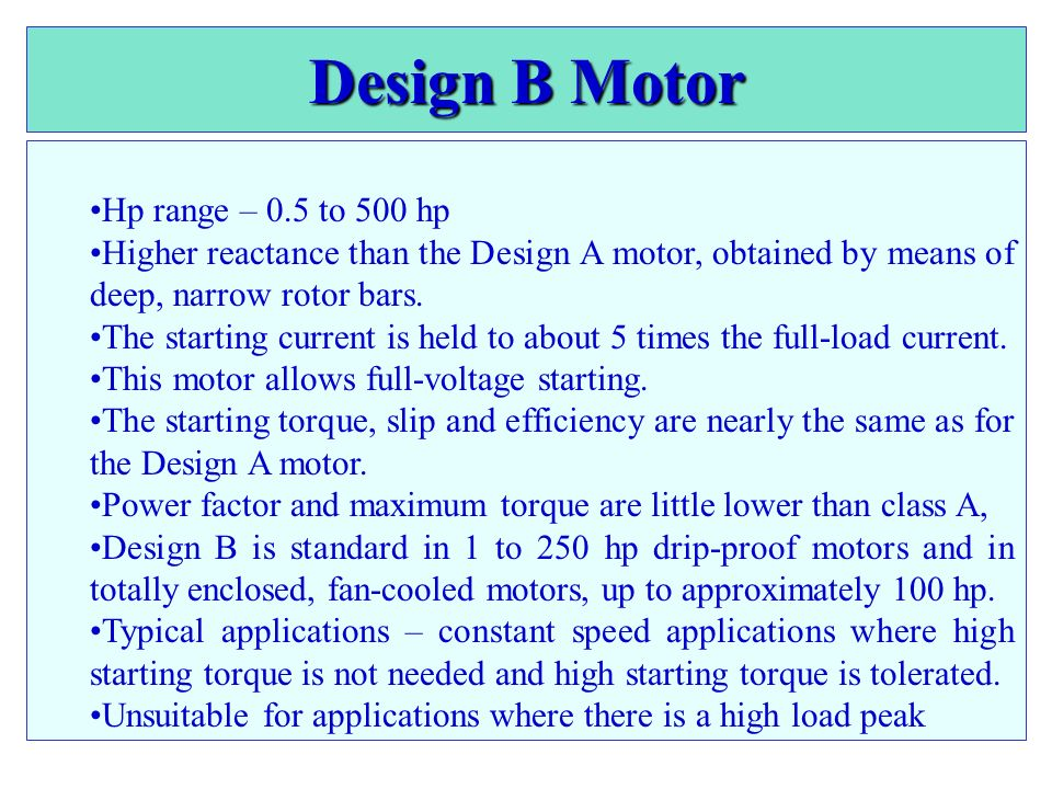 Design B Motor Hp range – 0.5 to 500 hp