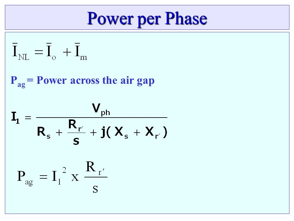Power per Phase Pag = Power across the air gap