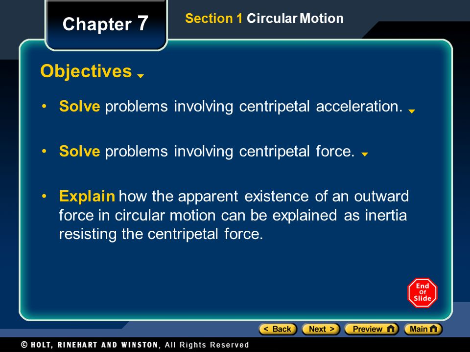 Chapter 7 Section 1 Circular Motion. Objectives. Solve problems involving centripetal acceleration.