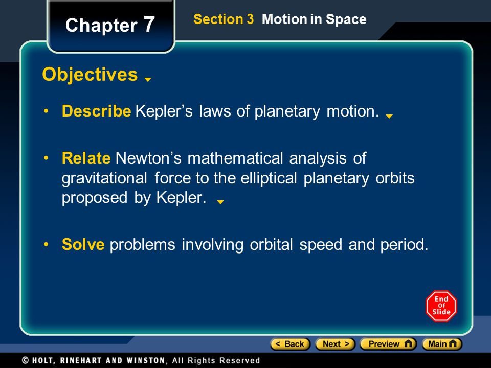 Chapter 7 Objectives Describe Kepler's laws of planetary motion.