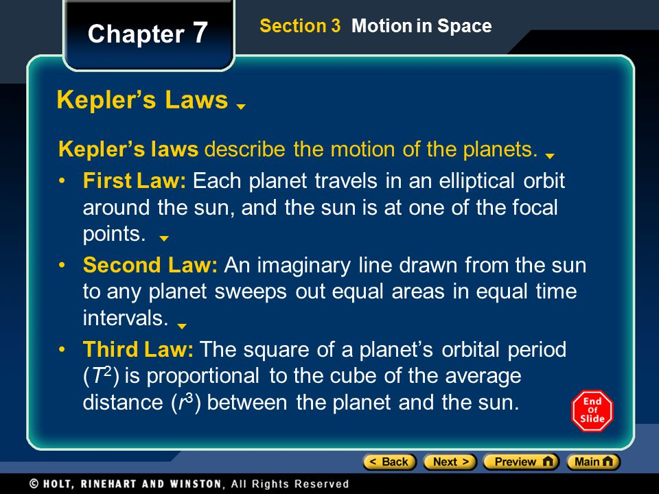 Chapter 7 Section 3 Motion in Space. Kepler's Laws. Kepler's laws describe the motion of the planets.