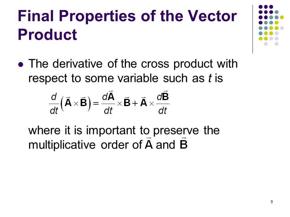 Final Properties of the Vector Product