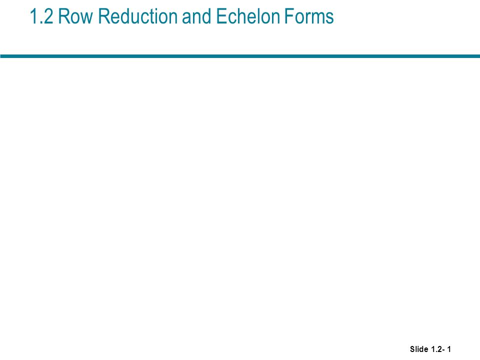 1.2 Row Reduction and Echelon Forms