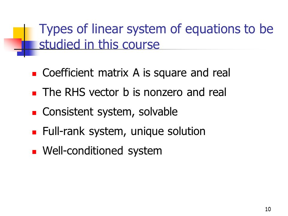 Types of linear system of equations to be studied in this course