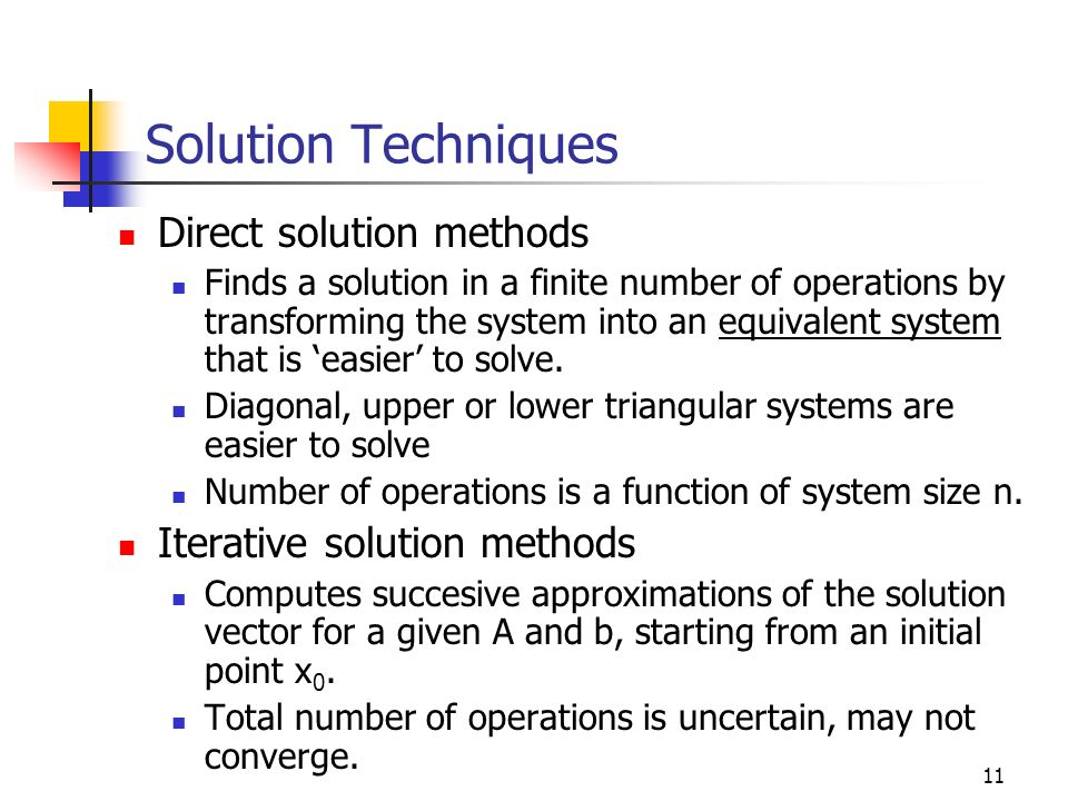 Solution Techniques Direct solution methods Iterative solution methods