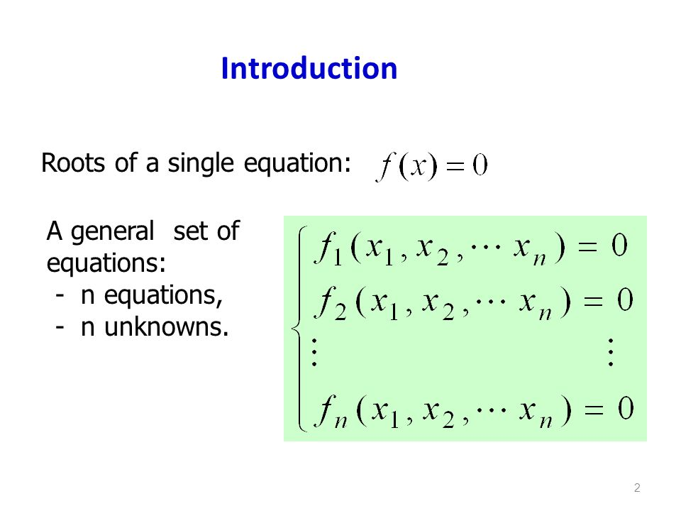 Introduction Roots of a single equation: A general set of equations: