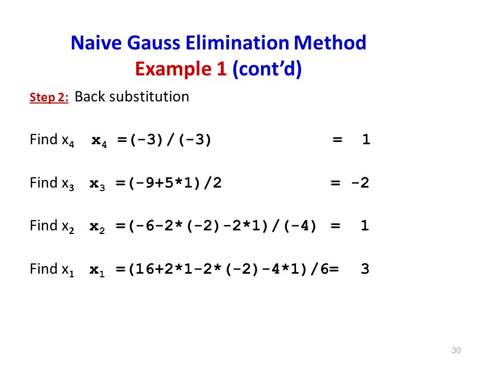 Naive Gauss Elimination Method Example 1 (cont'd)