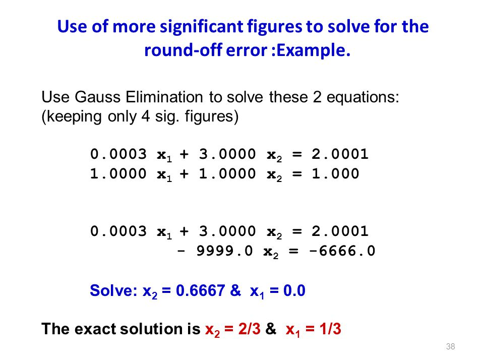 Use of more significant figures to solve for the round-off error :Example.