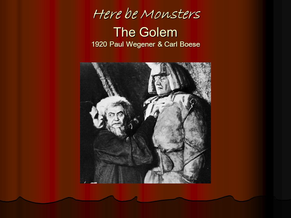 Here be Monsters The Golem 1920 Paul Wegener & Carl Boese