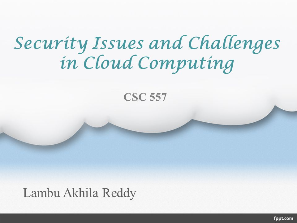 Security Issues And Challenges In Cloud Computing Ppt Download