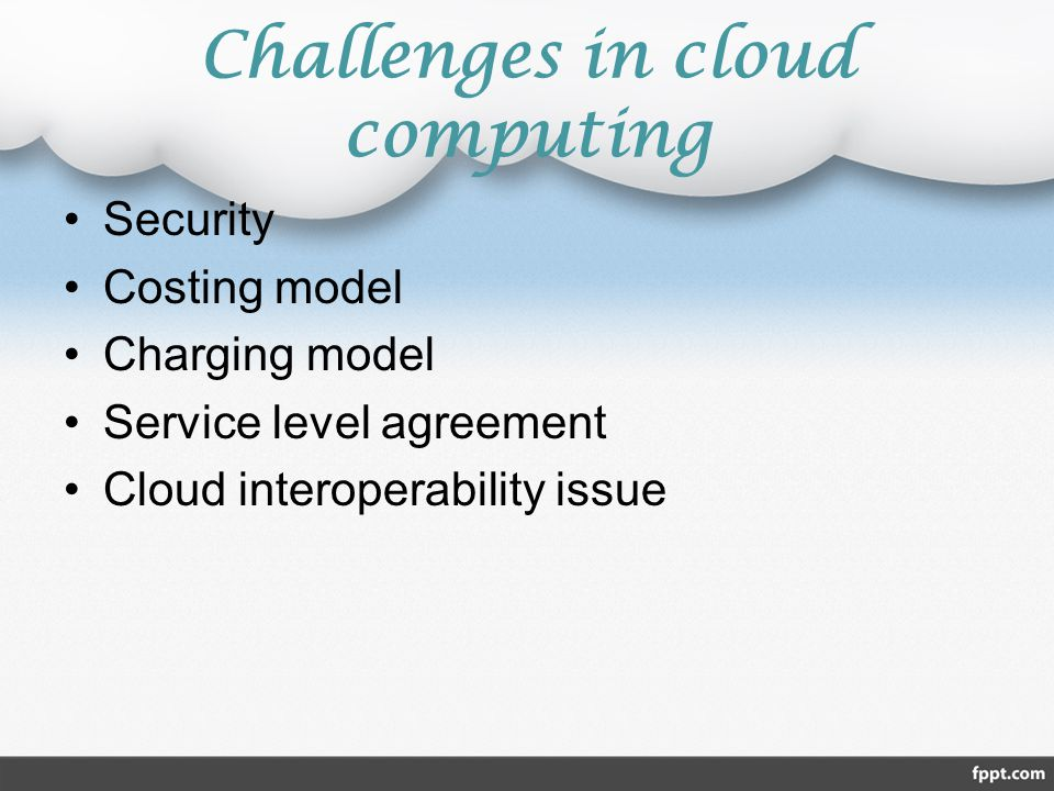 Challenges in cloud computing