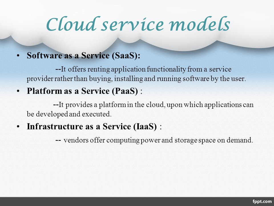 Cloud service models Software as a Service (SaaS):