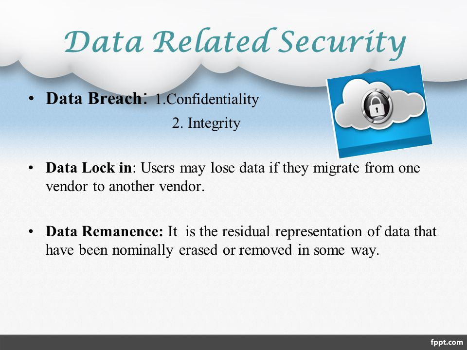 Data Related Security Data Breach: 1.Confidentiality 2. Integrity
