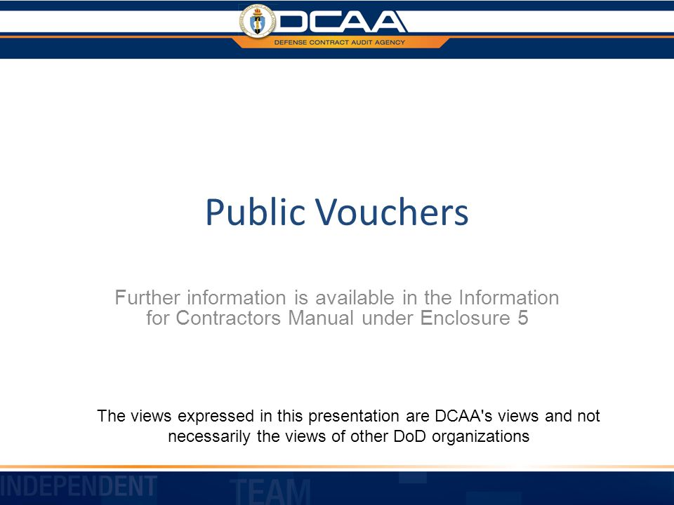 Public Vouchers Further information is available in the Information for Contractors Manual under Enclosure 5.