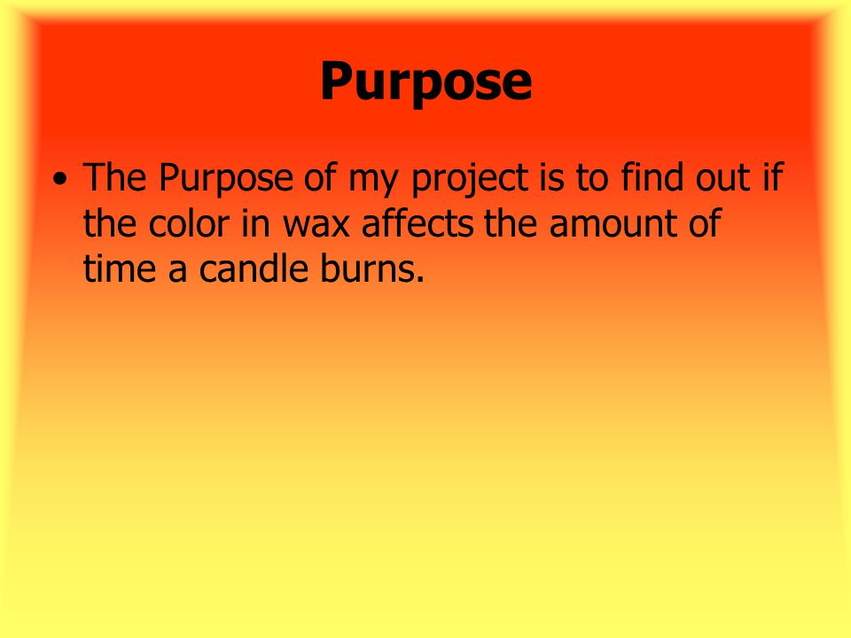 Does wax color affect the burning time of a candle? - ppt ...