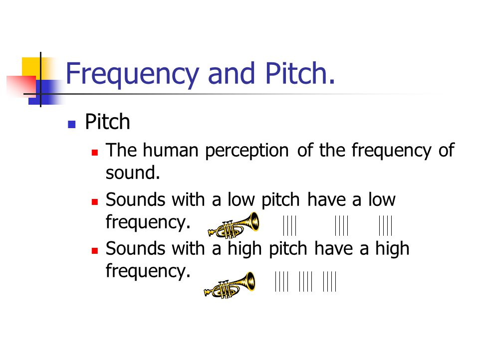 Frequency and Pitch. Pitch