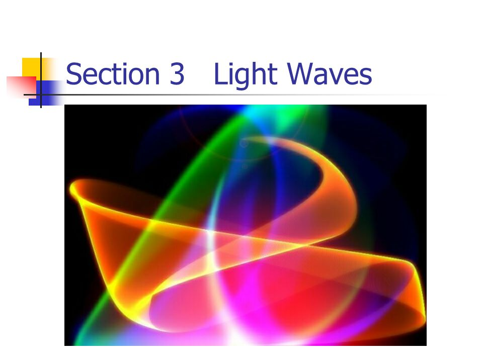 Section 3 Light Waves