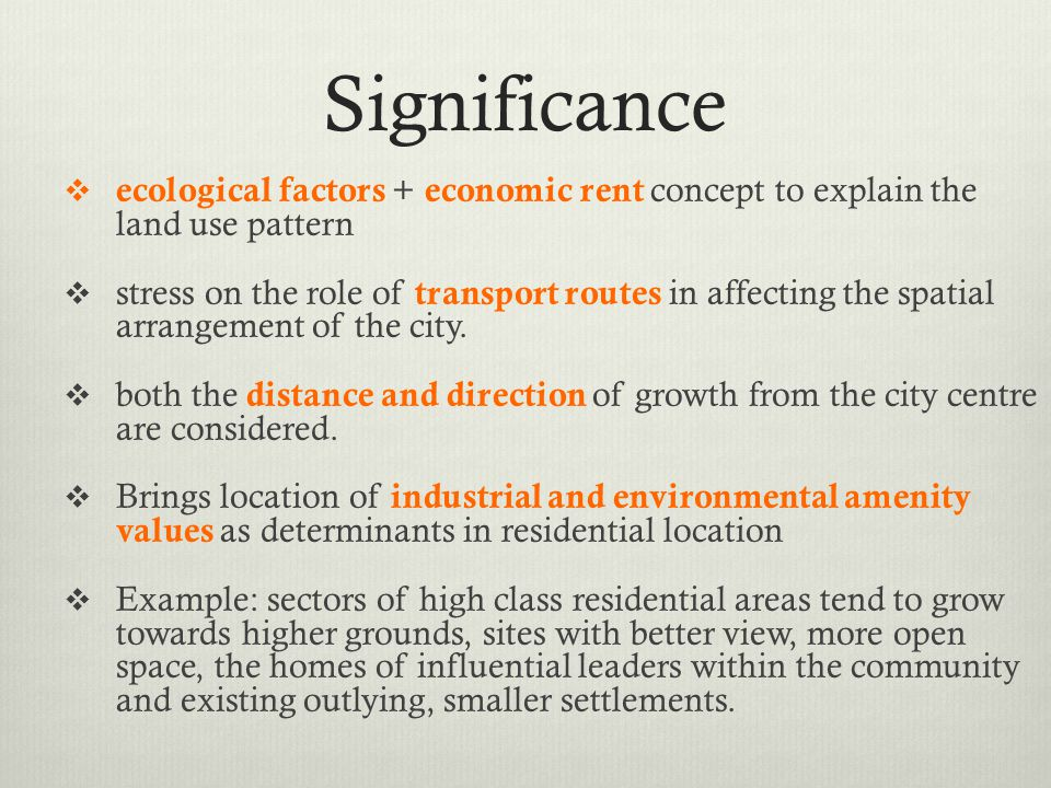 Significance ecological factors + economic rent concept to explain the land use pattern.