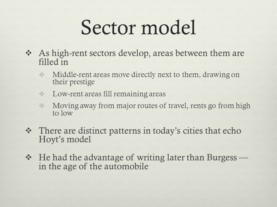 Sector model As high-rent sectors develop, areas between them are filled in.