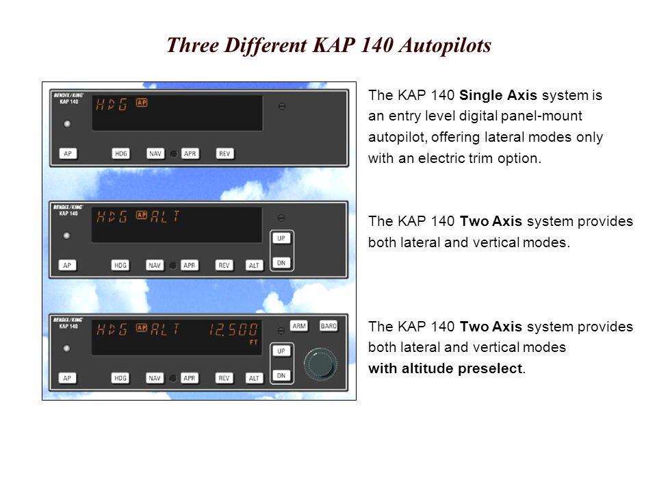 KAP 140 Autopilot A self-study tool for pilots who fly with