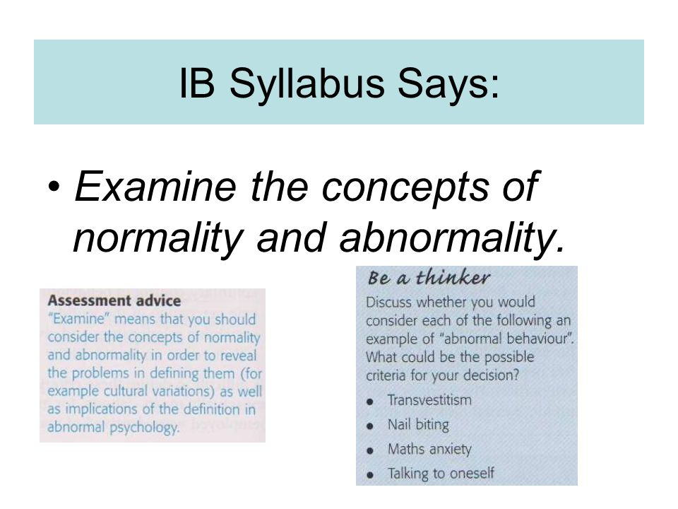examine the concepts of normality and Summary: examine the concepts of normality and abnormality super detailed response to this learning outcome in the abnormal psychology unit of ib psych includes analysis and studies with dates.