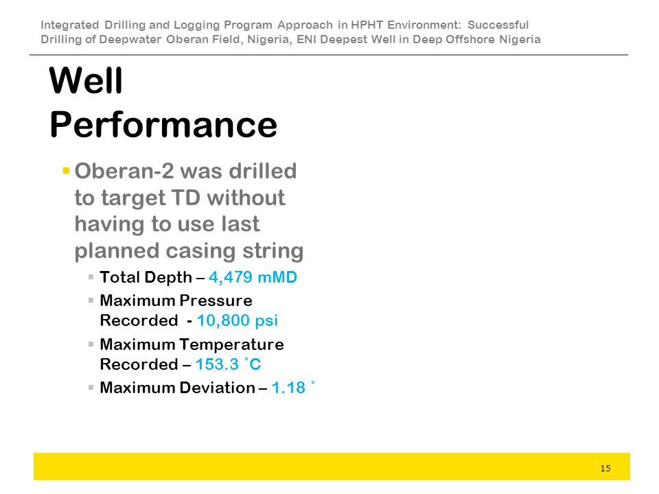 Integrated Drilling and Logging Program Approach in HPHT Environment: Successful Drilling of Deepwater Oberan Field, Nigeria, ENI Deepest Well in Deep Offshore Nigeria