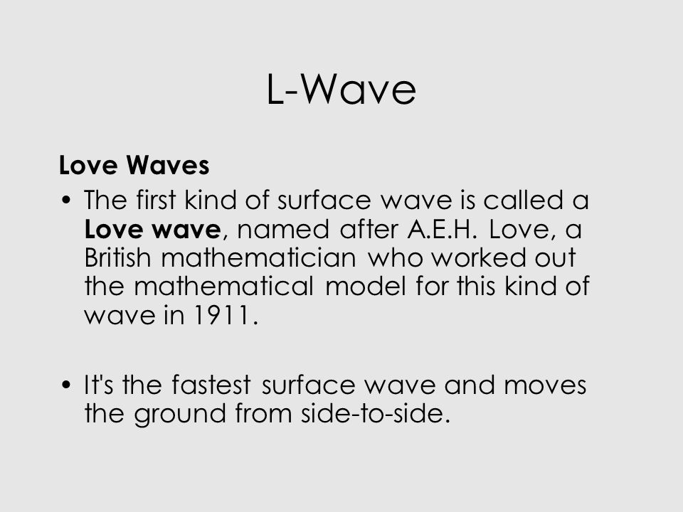 L-Wave Love Waves.