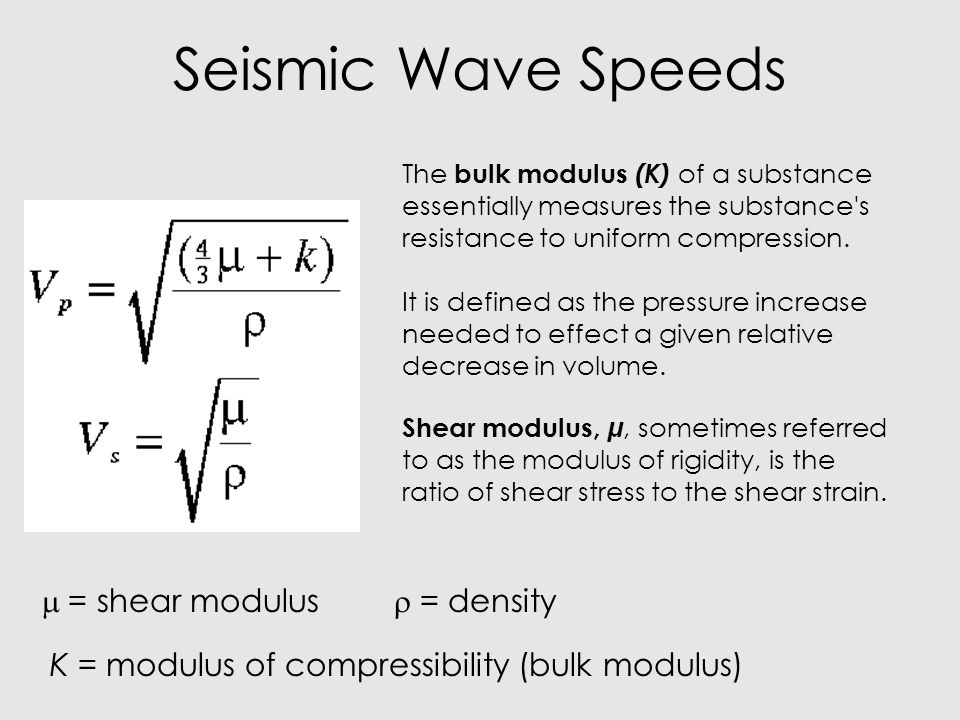 Seismic Wave Speeds = shear modulus  = density