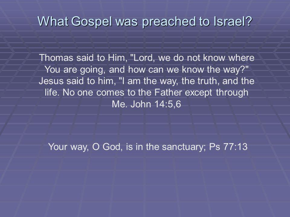 What Gospel was preached to Israel