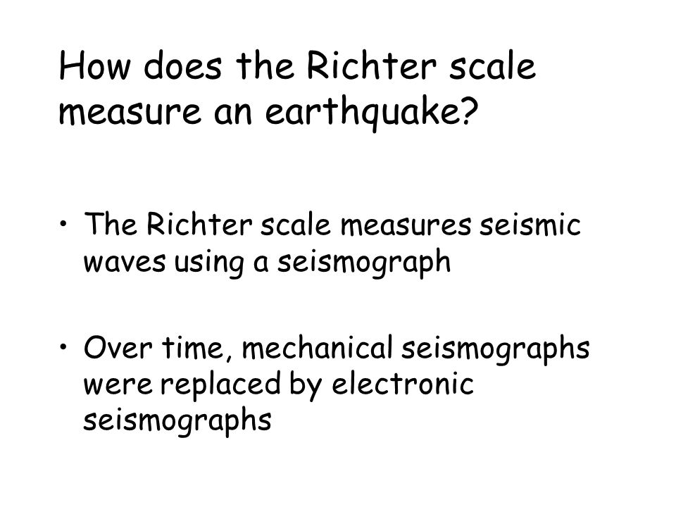 How does the Richter scale measure an earthquake
