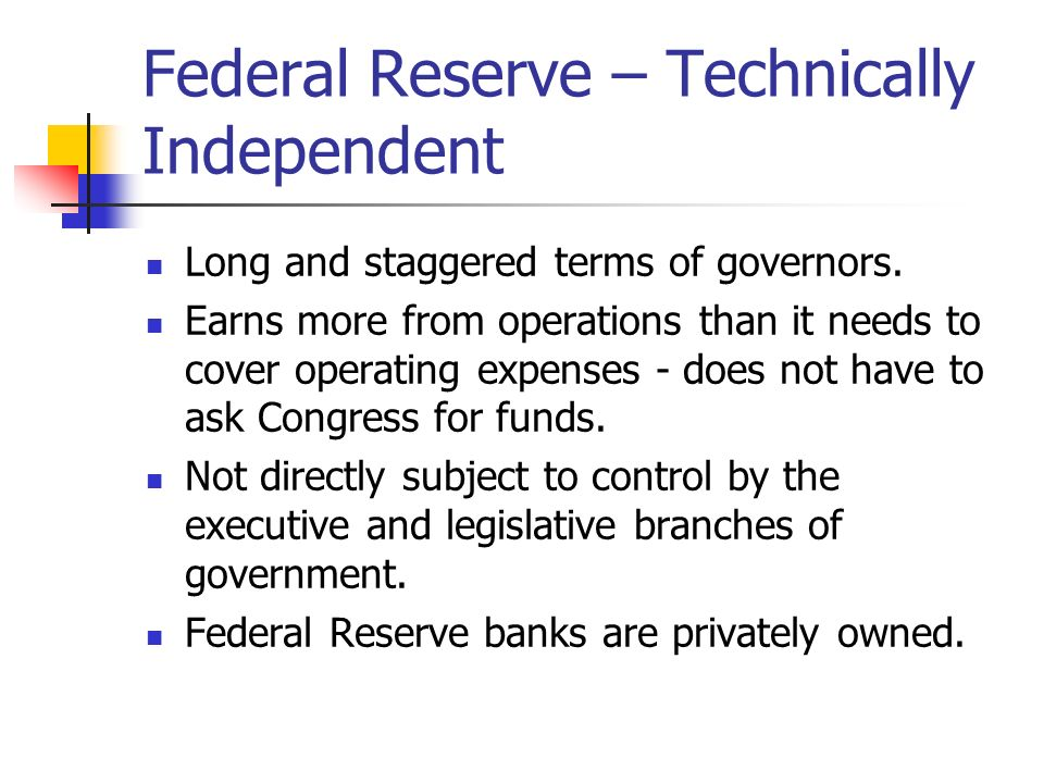 Federal Reserve – Technically Independent