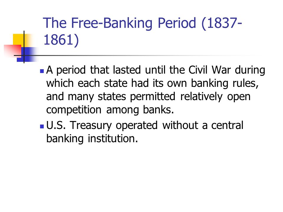 The Free-Banking Period ( )