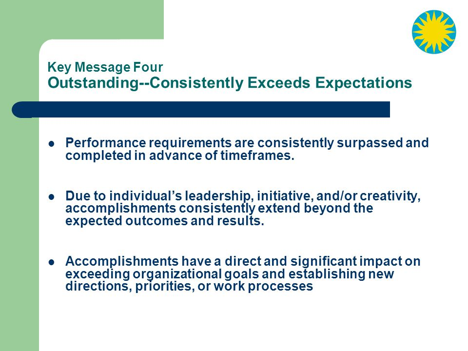 Key Message Four Outstanding--Consistently Exceeds Expectations