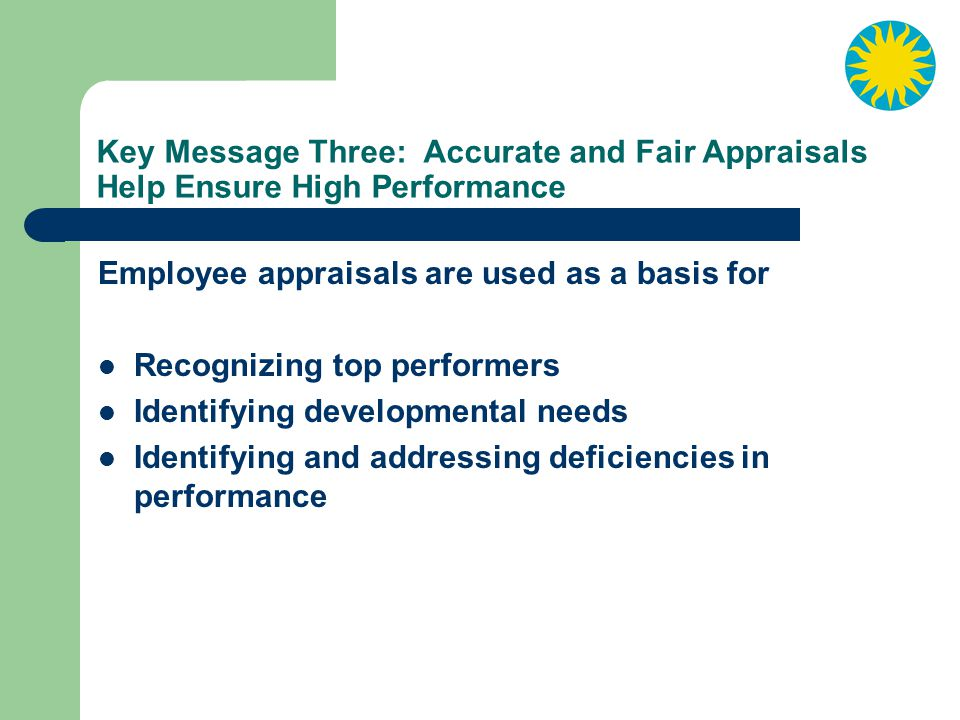 Key Message Three: Accurate and Fair Appraisals Help Ensure High Performance