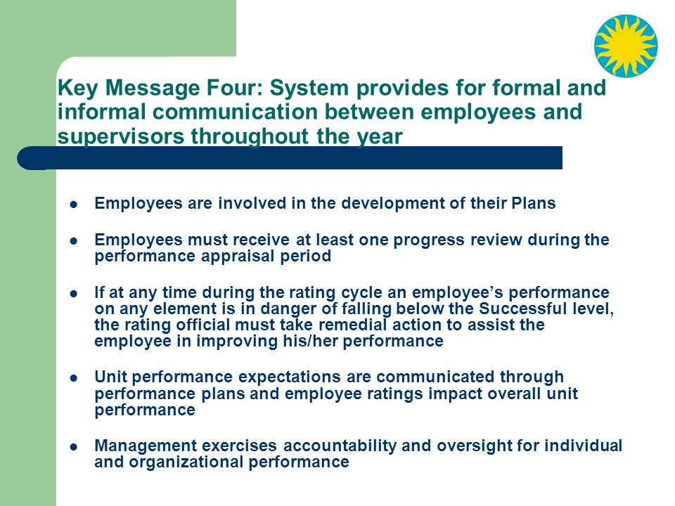 Key Message Four: System provides for formal and informal communication between employees and supervisors throughout the year