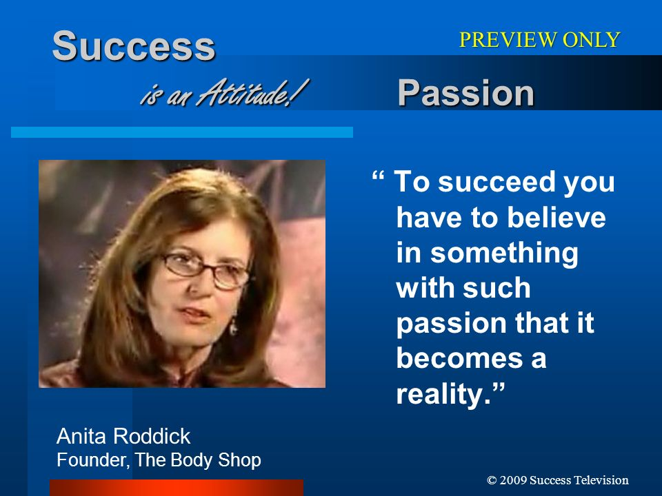 Success is an Attitude! Passion
