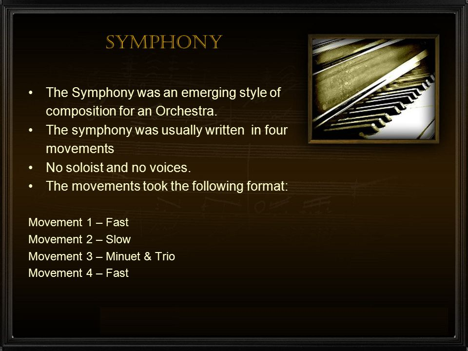 Symphony The Symphony was an emerging style of
