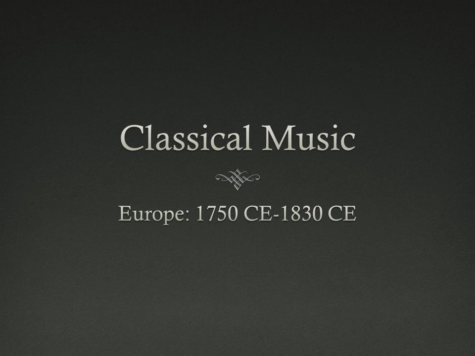 Classical Music Europe: 1750 CE-1830 CE