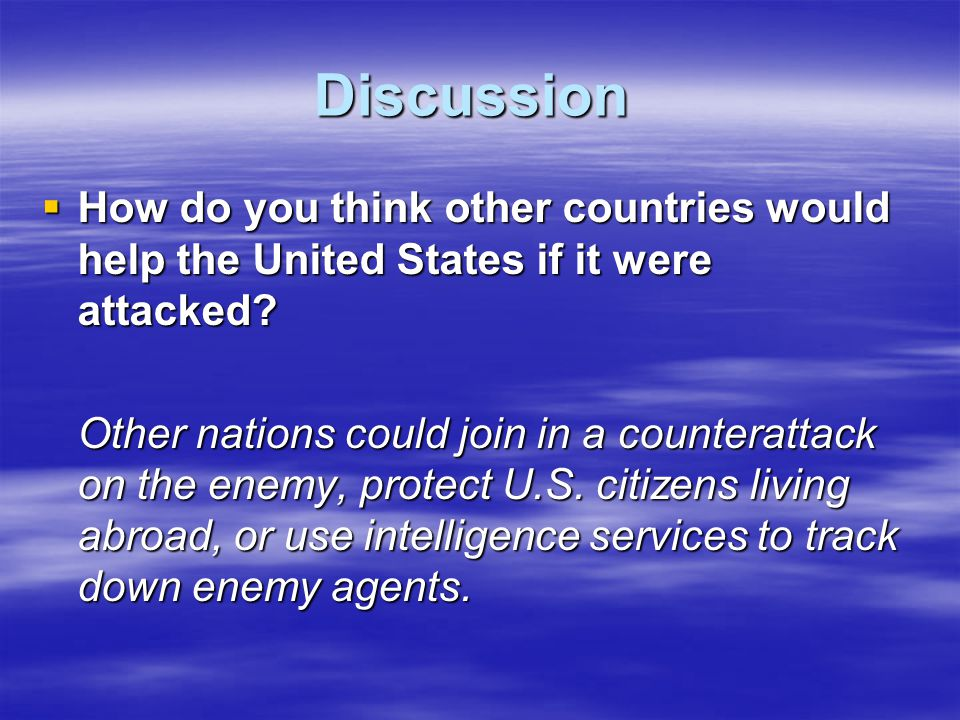 Discussion How do you think other countries would help the United States if it were attacked