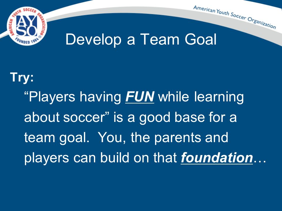 Develop a Team Goal Players having FUN while learning