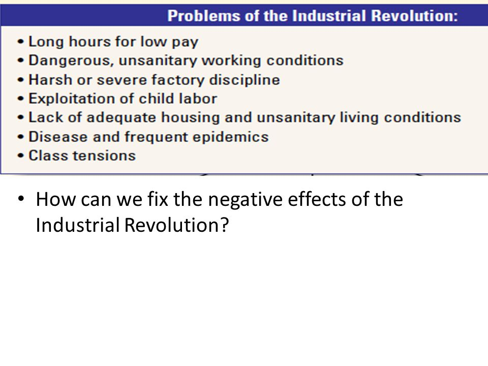 industrial revolution dbq negative effects Dbq 13: the industrial revolution: effects (continued) does this testimony describe positive or negative effects of the industrial revolution describe the effects of industrialization on children working in the factory document 2 here is an excerpt from the testimony of joseph hebergam to the sadler committee.