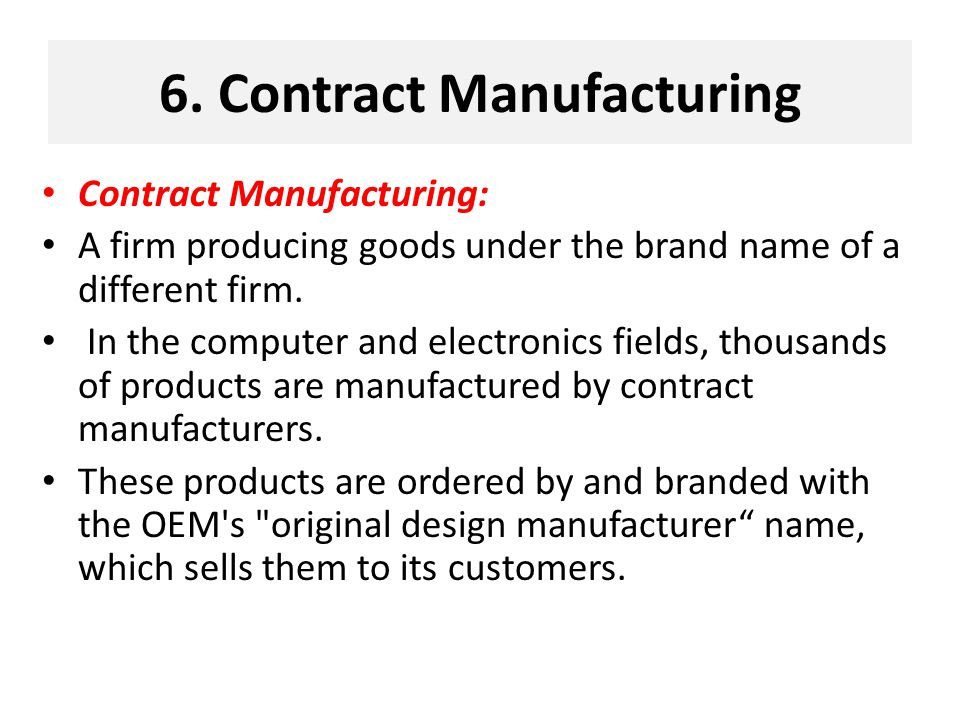 6. Contract Manufacturing