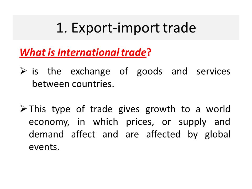 1. Export-import trade What is International trade