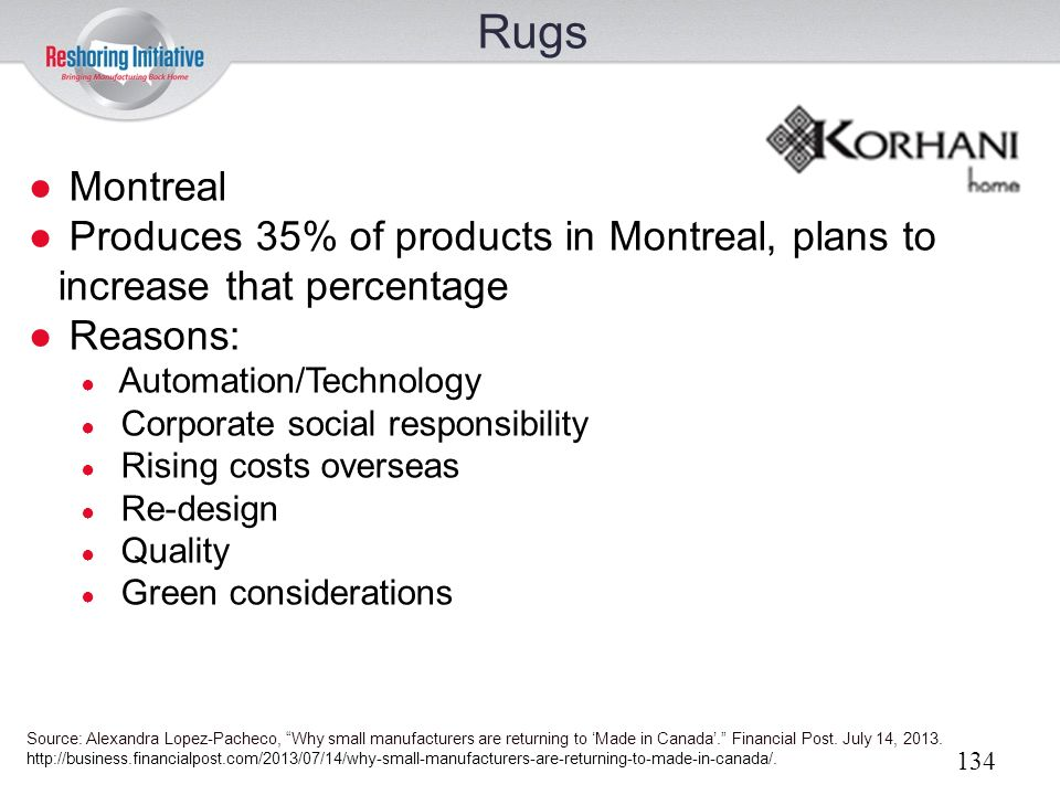 Rugs Montreal. Produces 35% of products in Montreal, plans to increase that percentage. Reasons: Automation/Technology.