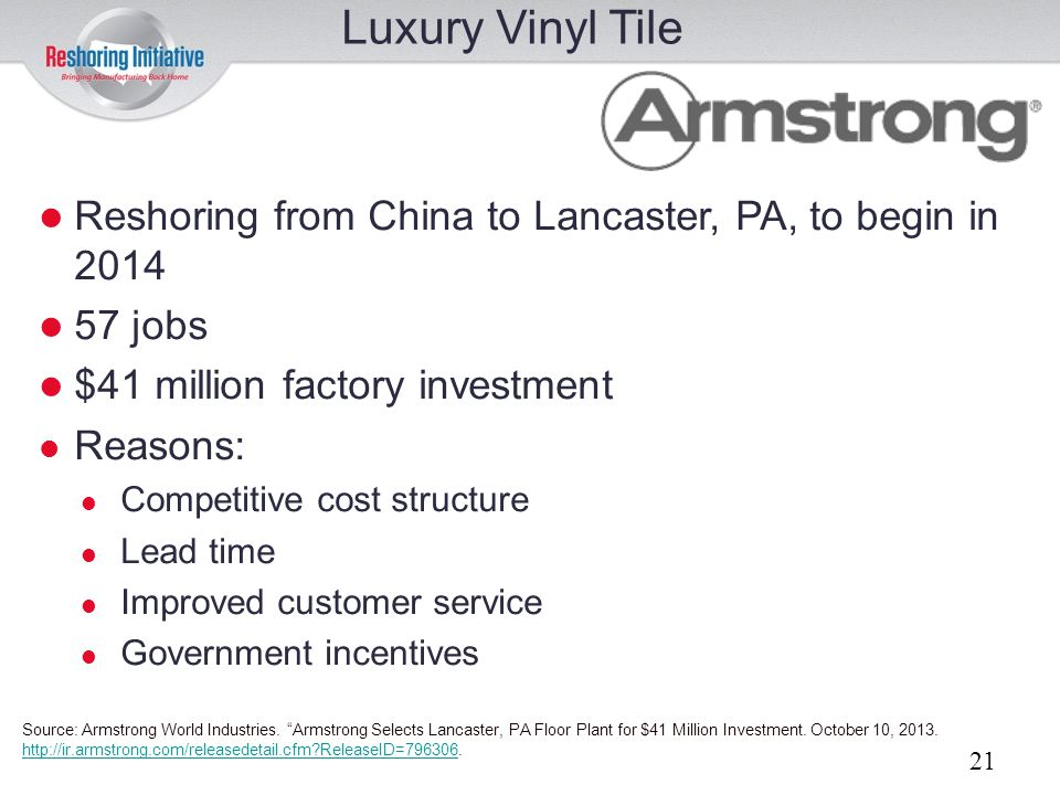 Luxury Vinyl Tile Reshoring from China to Lancaster, PA, to begin in 2014. 57 jobs. $41 million factory investment.