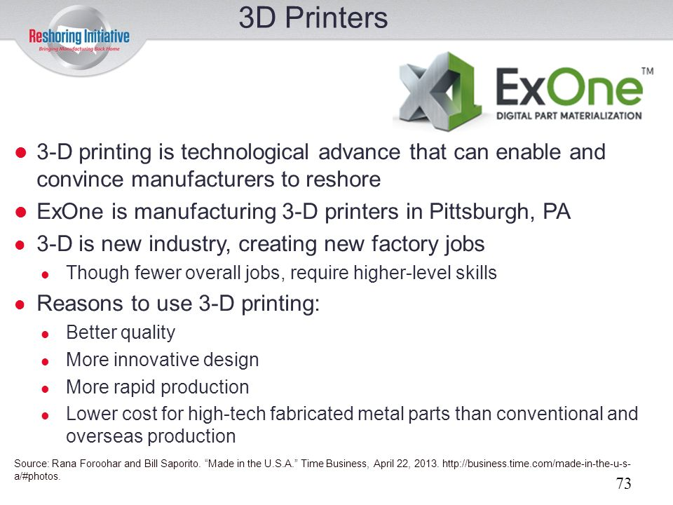 3D Printers 3-D printing is technological advance that can enable and convince manufacturers to reshore.