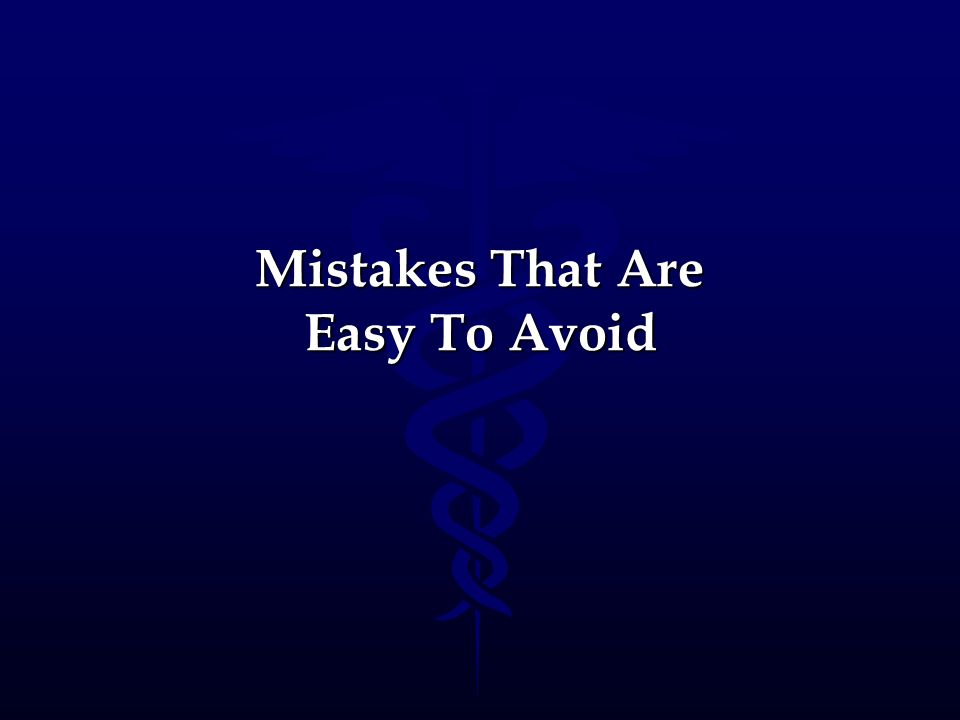 Mistakes That Are Easy To Avoid