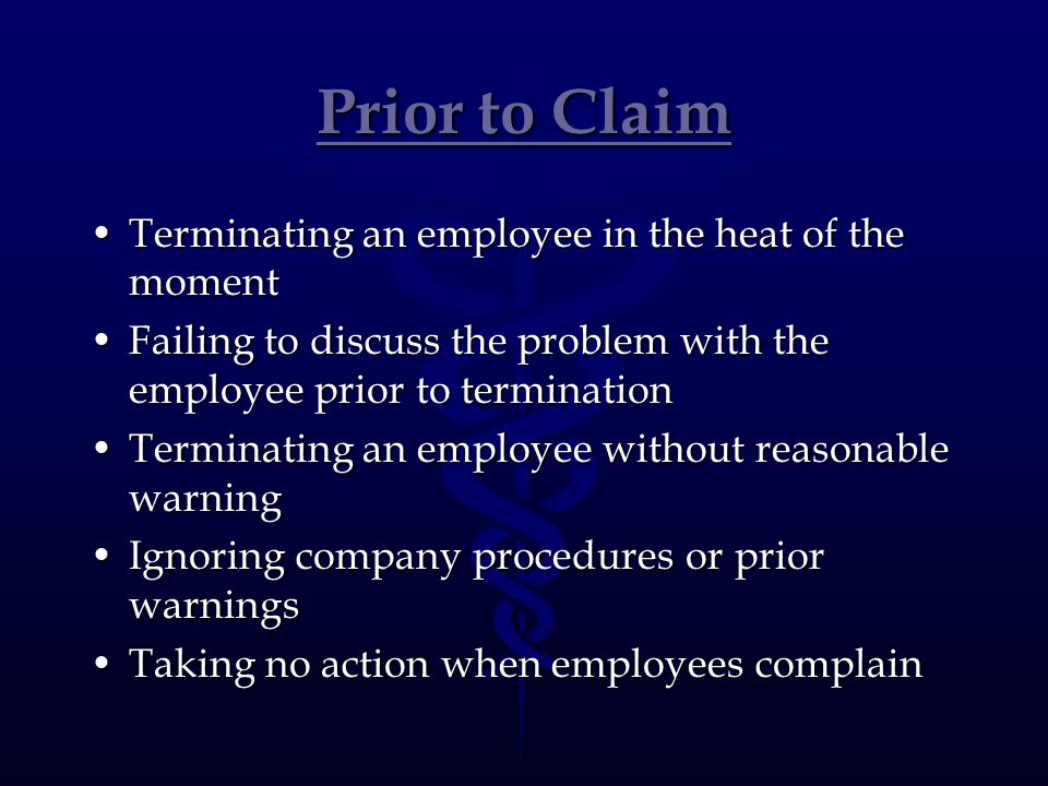 Prior to Claim Terminating an employee in the heat of the moment